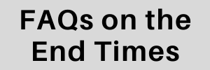 FAQs on the End Times