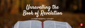 Unravelling the Book of Revelation Banner